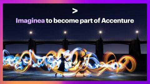 Digitally transforming businesses Imaginea becomes a part of Accenture